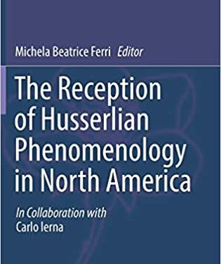 Michela Beatrice Ferri (ed.), The Reception of Husserlian Phenomenology in North America