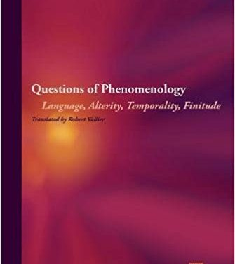 Françoise Dastur, Questions of Phenomenology: Language, Alterity, Temporality, Finitude